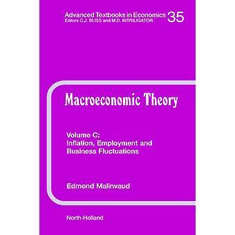 Macro-economische theorie een leerboek over de macro-economische kennis en analyse inflatie werkgelegenheid en zakelijke schommelingen Vol 35C door Malinvaud & E