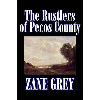 Rustlers Pecos County av Zane grå Fiction Westerns historiska av grå & Zane