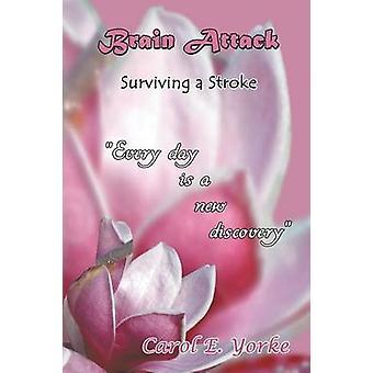 Hersenen aanval overleven een beroerte door Yorke & Carol E.