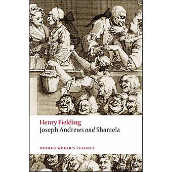 Joseph Andrews and Shamela by Henry Fielding - Thomas Keymer - 978019