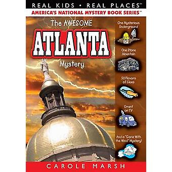 The Awesome Atlanta Mystery by Carole Marsh - 9780635080813 Book