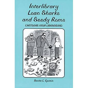 Interlibrary Loan Sharks and Seedy Roms - Cartoons from Libraryland by