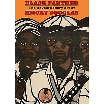 Black Panther - The Revolutionary Art of Emory Douglas by Bobby Seale