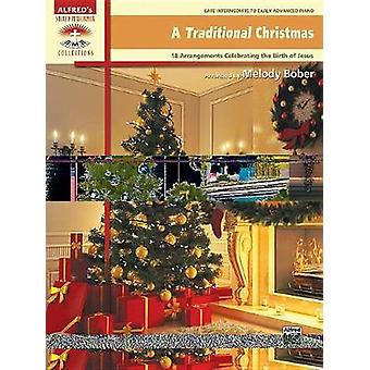 A Traditional Christmas - 18 Arrangements Celebrating the Birth of Chr