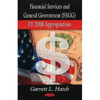 Financial Services and General Government Appropriations - FY 2008 App