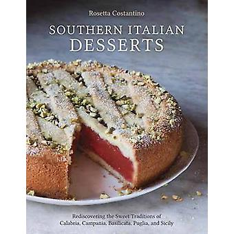 Southern Italian Desserts - Rediscovering the Sweet Traditions of Cala