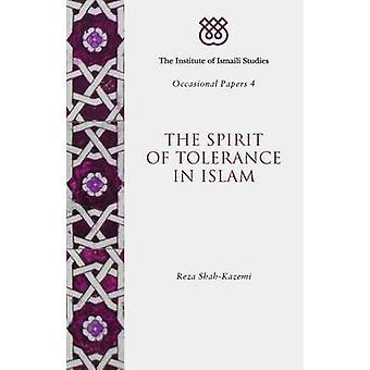 The Spirit of Tolerance in Islam by Reza Shah-Kazemi - 9781780761312