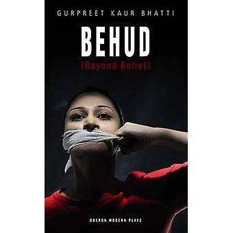 Behud (Beyond Belief) by Gurpreet Kaur Bhatti - 9781849430968 Book