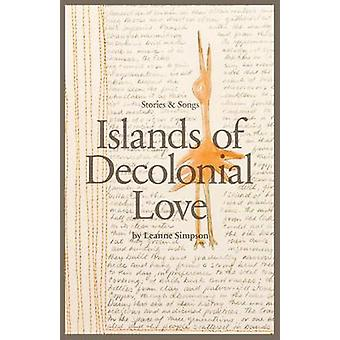 Islands of Decolonial Love by Leanne Simpson - 9781894037884 Book
