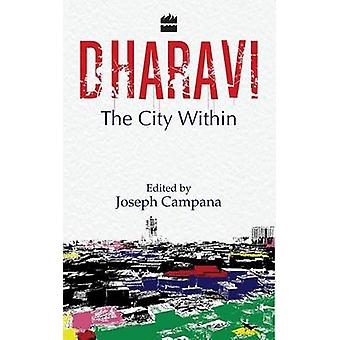 Dharavi  - The City within by Joseph Campana - 9789350293997 Book