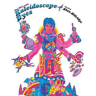 The Man with Kaleidoscope Eyes - The Art of Alan Aldridge by Alan Aldr