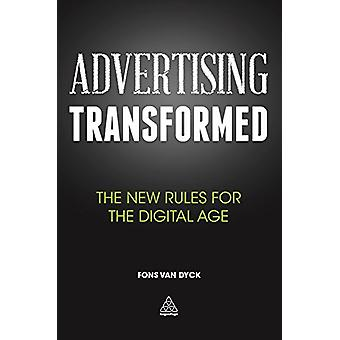 Advertising Transformed - The New Rules for the Digital Age by Fons Va