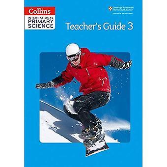 Collins internationale primaire Science - internationale primaire Science Teacher's Guide 3