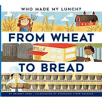From Wheat to Bread (Who Made My Lunch?)