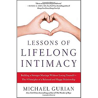 Lessons of Lifelong Intimacy - Building a Stronger Marriage Without Lo