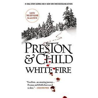 White Fire by Douglas J Preston - Lincoln Child - 9781455525843 Book