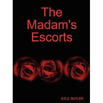 The Madams Escorts by Butler & D. E. Z.