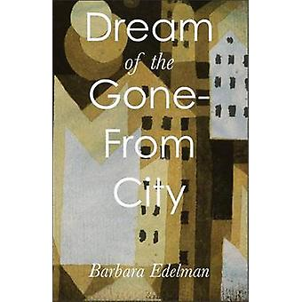Dream of the GoneFrom City by Barbara Edelman