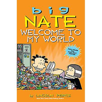 Big Nate Welcome to My World by Lincoln Peirce