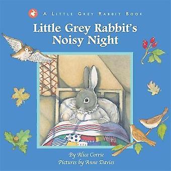 Little Grey Rabbits Noisy Night by Alice Corrie