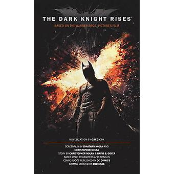 Dark Knight Rises  The Official Movie Novelization by Greg Cox