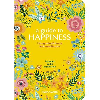 Guide to Happiness by Tara Ward