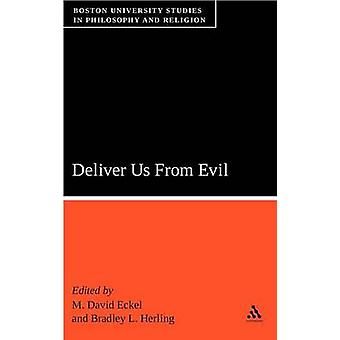 Deliver Us from Evil Boston University Studies in Philosophy and Religion by Eckel & M. David