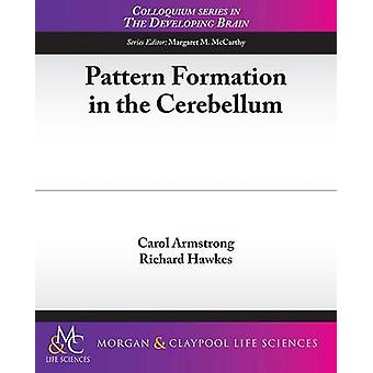 Pattern Formation in the Cerebellum by Armstrong & Carol