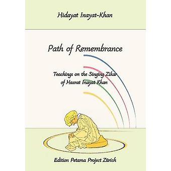 Path of Remembrance by InayatKhan & Hidayat