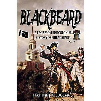 Blackbeard A Page from the Colonial History of Philadelphia by Douglas & Mathilda