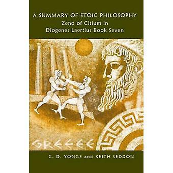 A Summary of Stoic Philosophy Zeno of Citium in Diogenes Laertius Book Seven by Seddon & Keith