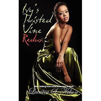Ivys Twisted Vine Redux by Nelson & Latrivia S.