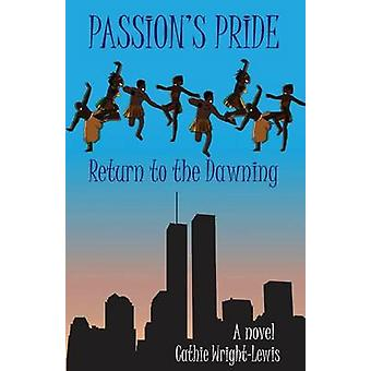 Passions Pride Return to the Dawning by WrightLewis & Cathie