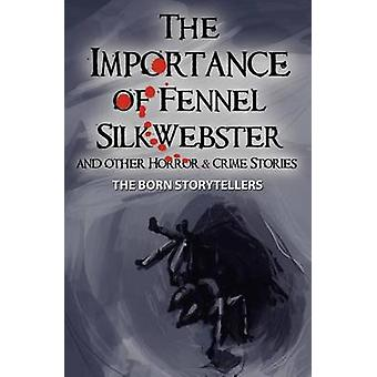 The Importance of Fennel SilkWebster and Other Horror and Crime Stories by Price & Kevin