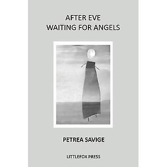 After Eve Waiting for Angels by Savige & Petrea