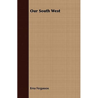 Our South West by Fergusson & Erna