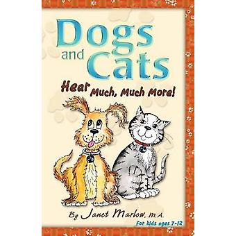 Dogs and Cats Hear Much Much More by Marlow & Janet