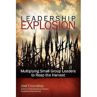 Leadership Explosion by Comiskey & J