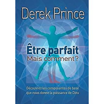 Be Perfect  But How  FRENCH by Prince & Derek