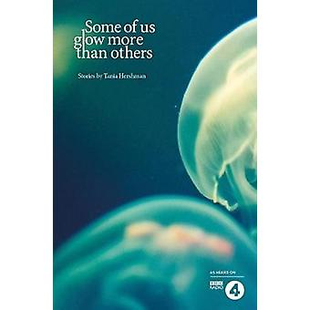 Some of Us Glow More than Others by Hershman & Tania