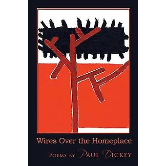 Wires Over the Homeplace by Dickey & Paul