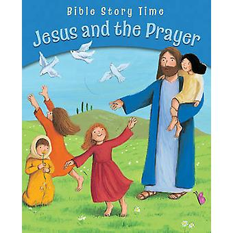 Jesus and the Prayer by Sophie Piper & Illustrated by Estelle Corke