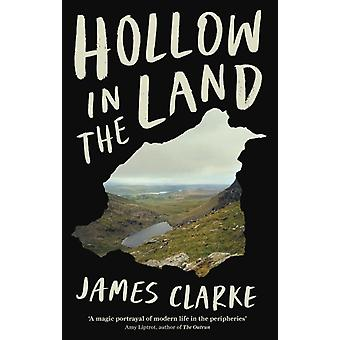 Hollow in the Land by James Clarke