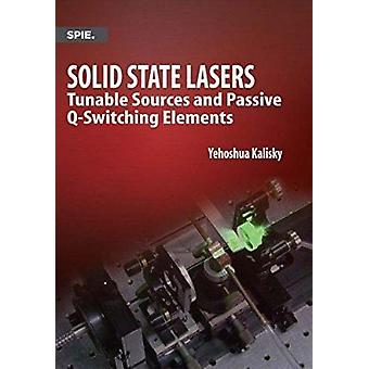Solid State Lasers - Tunable Sources and Passive Q-Switching Elements