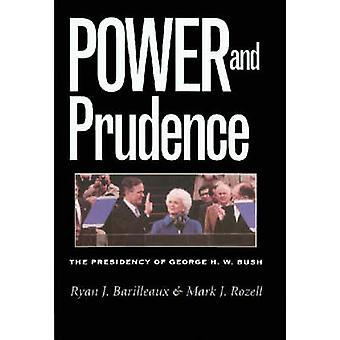 Power and Prudence - La présidence de George H.W. Bush par Ryan J. Bar