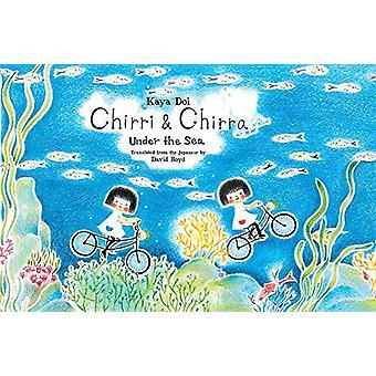 Chirri & Chirra - Under the Sea by Kaya Doi - 9781592703029 Book