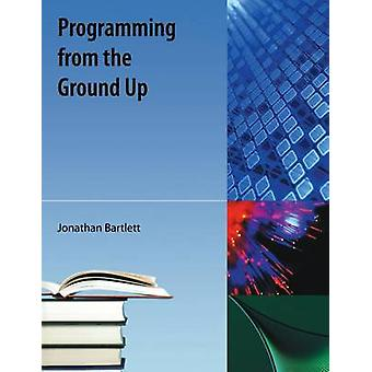 Programming from the Ground Up by Jonathan Bartlett - 9781616100643 B