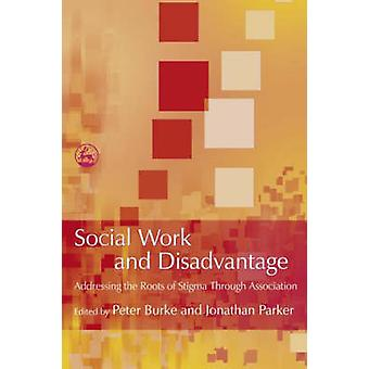 Social Work and Disadvantage - Addressing the Roots of Stigma Through