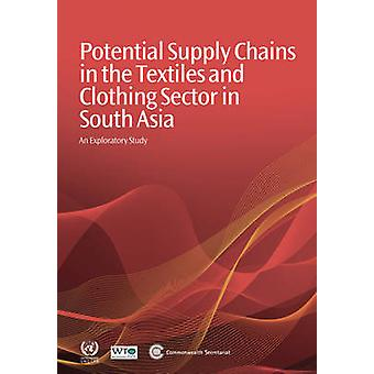 Potential Supply Chains in the Textiles and Clothing Sector in South