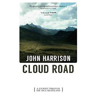 Cloud Road - A Journey Through the Inca Heartland by John Harrison - 9